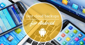 Best Cloud Backup for Android