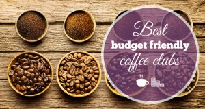 Best Budget Friendly Coffee Clubs