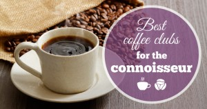 Best Coffee Clubs for Connoisseurs