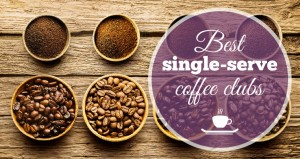 Best Coffee Clubs for Single Serve Machines