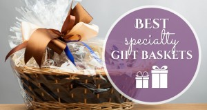 Best Specialty Gift Baskets