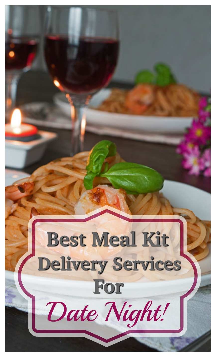 Whether it's an at-home date with your spouse or a meal to impress someone special, these Best Meal Kits for Date Nights are sure to be a hit!