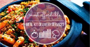 Most Affordable Meal Kit Delivery Services