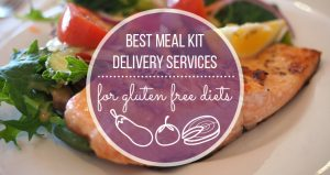 Best Meal Kit Delivery Services for Gluten-Free