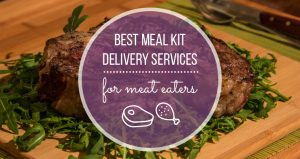 Best Meal Kit Delivery Services for Meat Eaters