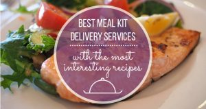 Meal Kit Delivery Services with the Most Interesting Flavors/Recipes