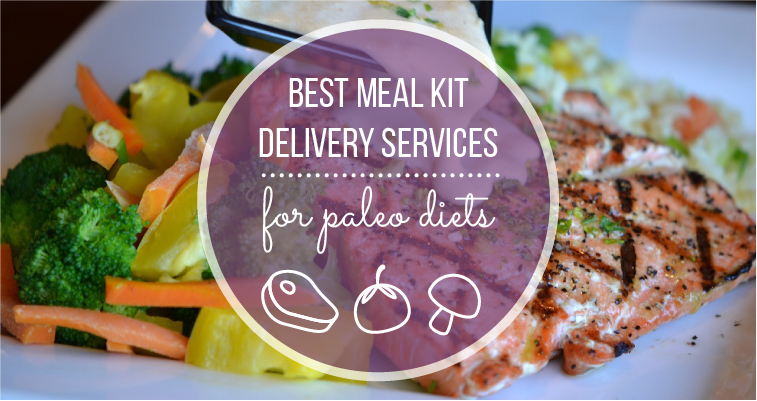 Best Meal Kit Delivery Services for Paleo Diets