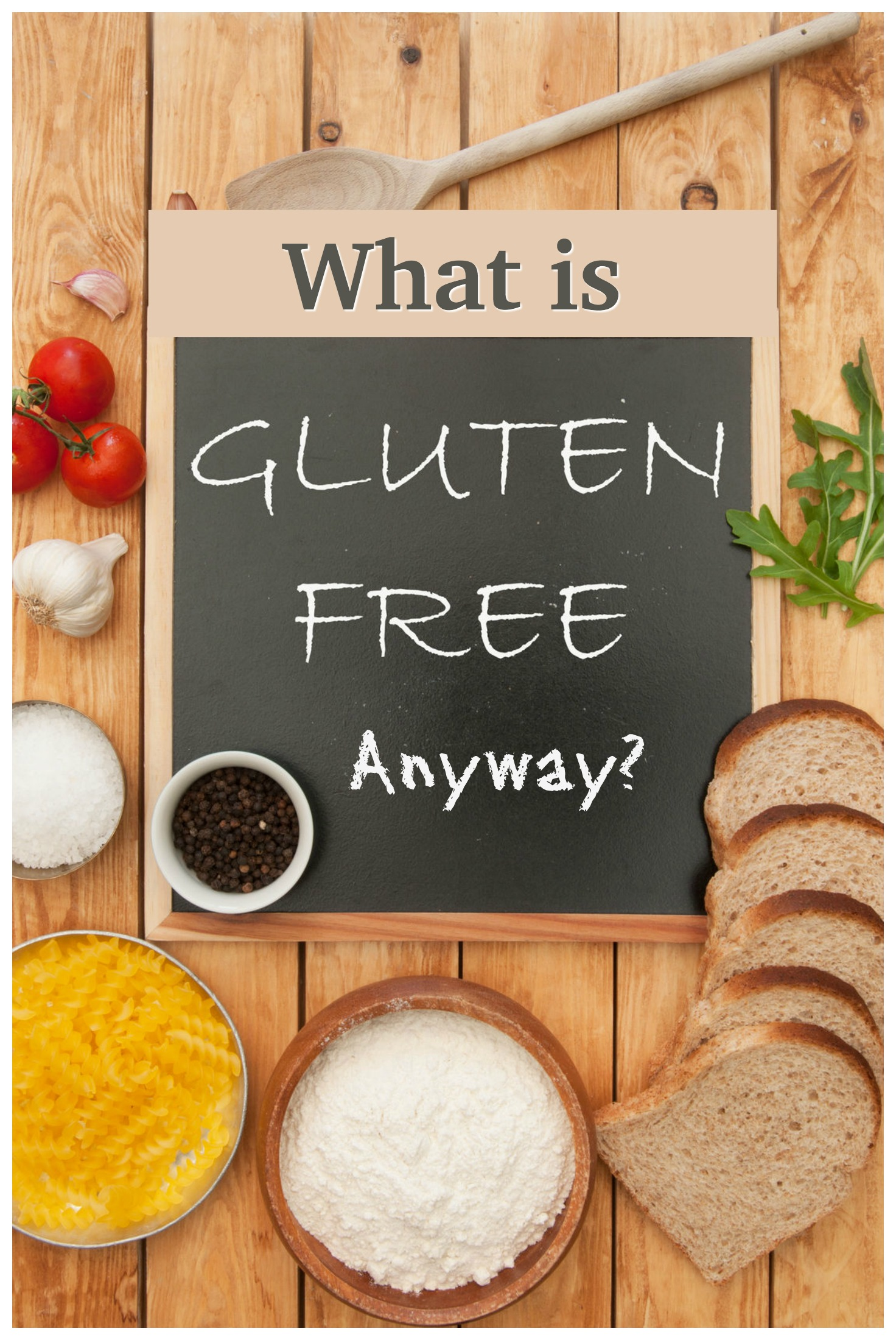 What is Gluten-Free? What Does it mean? Is it Healthier?