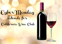Cyber Monday Deals Extended for California Wine Club