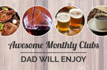 Monthly Clubs Dad Will Love