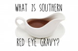 What is Southern Red Eyed Gravy?