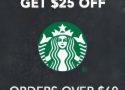 EXPIRED – Starbucks Cyber Monday: $25 Off and Free Shipping
