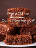 The Origin of the Brownie Treat