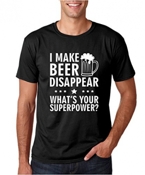 I Make Beer Disappear What's Your Superpower T-Shirt