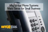 Why Virtual Phone Systems Make Sense for Small Business