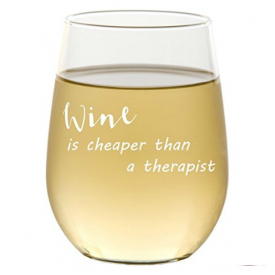 Stemless Wine Glass – Wine is Cheaper Than a Therapist